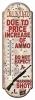 "RIVERS EDGE TIN THERMOMETER ""DUE TO PRICE INCREASE OF AMMO"", 5"" x 17"""