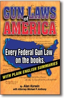The Gun Laws of America, a Book by Alan Korwin.